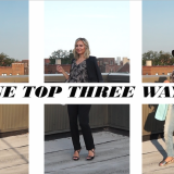 How To Wear One Top Three Ways